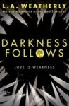 A. Weatherly, Darkness Follows
