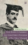 Abdullah Saçmalı, From Mudros to Lausanne How Ahmed Emins Perception of The Other Changed