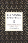 Alain Stephen, Philosophy for Busy People