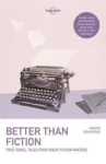 Alexander McCall Smith, Lonely Planet Better than Fiction: True Travel Tales from Great Fiction Writers (Lonely Planet Trave