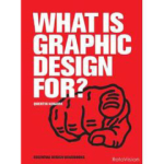 Alice Twemlow, What is Graphic Design For? HB