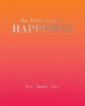 Alison Davies, The Little Book of Happiness: Live. Laugh. Love