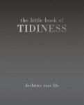 Alison Davies, The Little Book of Tidiness: Declutter Your Life