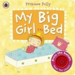 Amanda Li, My Big Girl Bed: A Princess Polly book