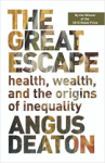 Angus Deaton, The Great Escape: Health, Wealth, and the Origins of Inequality