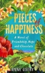 Anne Ostby, Pieces of Happiness: A Novel of Friendship, Hope and Chocolate
