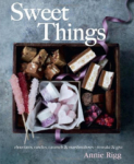 Annie Rigg, Sweet Things: chocolate, candies, caramels & marshmallows - to make & give