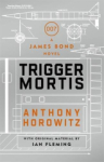 Anthony Horowitz, Trigger Mortis: A James Bond Novel