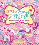 Arcturus Publishing, Draw Pretty Things: Perfect Pictures, Cute Colouring, Delightful Doodles, Charming Characters