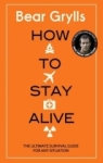 Bear Grylls, How to Stay Alive