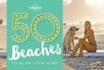 Ben Handicott, 50 Beaches to Blow Your Mind (Lonely Planet)