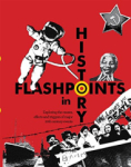 Ben Hubbard, Flashpoints in History