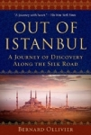 Bernard Ollivier, Out of Istanbul: A Walk of Discovery Along the Silk Road