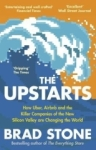 Brad Stone, The Upstarts: Uber, Airbnb and the Battle for the New Silicon Valley