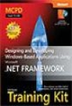 Bruce Johnson, Mike Snell, Shawn Wildermuth, MCPD Self-Paced Training Kit (Exam 70-548): Designing and Developing Windows®-Based Applications Using the Microsoft® .NET Framework