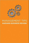 Business Review, Management Tips: From Harvard Business Review