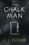 C. J. Tudor, The Chalk Man: If you like my stuff, youll like this STEPHEN KING