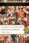 Caroline Finkel, Osmans Dream: The History of the Ottoman Empire