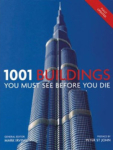 Cassell Illustrated, 1001 Buildings You Must See Before You Die (1001 Must See Before You Die)
