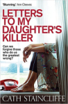Cath Staincliffe, Letters To My Daughters Killer