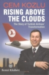 Cem Kozlu, Rising Above The Clouds - The Story of Turkish Airlines Transformation
