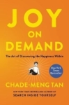 Chade-Meng Tan Tan, Joy on Demand: The Art of Discoveri