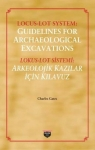Charles Gates, Locus - Loy System: Guidelines for Archaeological Excavations