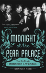 Charles King, Midnight at the Pera Palace: The Birth of Modern Istanbul