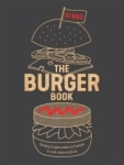 Christian Stevenson, The Burger Book: Banging burgers, sides and sauces to cook indoors and out