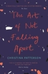 Christina Patterson, The Art of Not Falling Apart