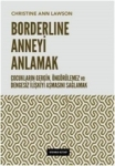Christine Ann Lawson, Borderline Anneyi Anlamak