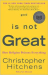 Christopher Hitchens, God Is Not Great: How Religion Poisons Everything