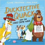 Claire Freedman, Ducktective Quack and the Cake Crime Wave