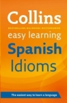 Collins Dictionaries, Collins Easy Learning Spanish Idioms