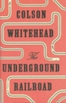 Colson Whitehead, The Underground Railroad