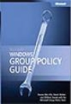 Darren Mar-Elia, Derek Melber, William Stanek, Microsoft® Windows® Group Policy Guide