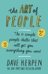 Dave Kerpen, The Art of People: The 11 Simple People Skills That Will Get You Everything You Want