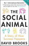 David Brooks, The Social Animal: A Story of How Success Happens