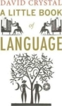 David Crystal, A Little Book of Language (Little Histories)