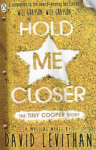 David Levithan, Hold Me Closer: The Tiny Cooper Story