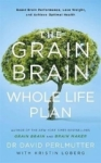 David Perlmutter, The Grain Brain Whole Life Plan: Boost Brain Performance, Lose Weight, and Achieve Optimal Health