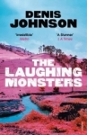 Denis Johnson, The Laughing Monsters
