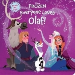 Disney Book Group, Frozen: Everyone Loves Olaf!