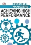 Dk Publishing, Achieving High Performance (Essential Managers)