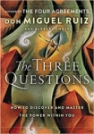 Don Miguel Ruiz, The Three Questions Intl: How to Discover and Master the Power Within You