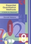 Donald Waters, Essential Quantitative Methods A Guide for Business