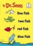 Dr. Seuss, One Fish, Two Fish, Red Fish, Blue Fish (I can read it all by myself beginner books)