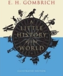 E. H. Gombrich, A Little History of the World (Little Histories)