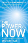 Eckhart Tolle, The Power of Now: A Guide to Spiritual Enlightenment