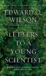 Edward O. Wilson, Letters to a Young Scientist